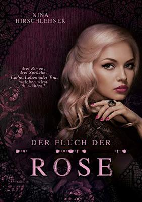 Neuerscheinungen im Jänner 2019 #1 - Der Fluch der Rose von Nina Hirschlehner