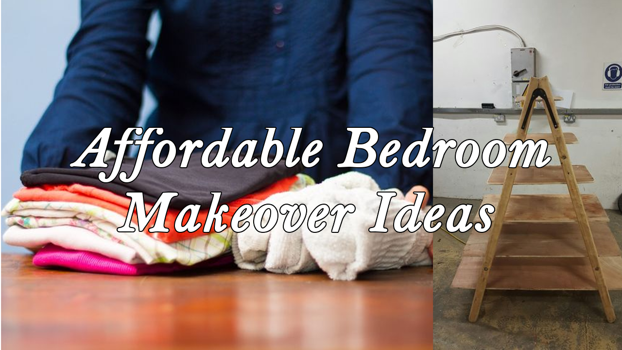 5 Affordable Bedroom Makeover Ideas