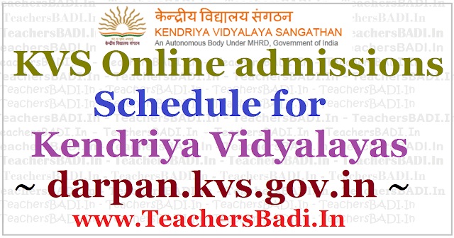 KVS,Class I/II/XI Online admissions,Schedule,Kendriya Vidyalayas darpan.kvs.gov.in