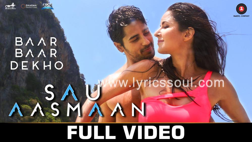 The Sau Aasmaan lyrics from 'Baar Baar Dekho', The song has been sung by Neeti Mohan, Armaan Malik, . featuring Sidharth Malhotra, Katrina Kaif, , . The music has been composed by Amaal Mallik, , . The lyrics of Sau Aasmaan has been penned by Kumaar