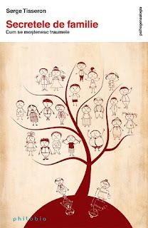 Serge Tisseron, Secretele de familie: cum se mostenesc traumele, Philobia, Bucuresti, 2014