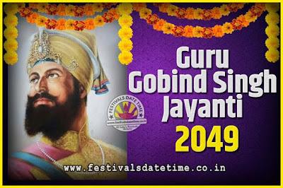 2049 Guru Gobind Singh Jayanti Date and Time, 2049 Guru Gobind Singh Jayanti Calendar