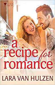 Book Review: A Recipe for Romance, by Lara Van Hulzen, 4 stars