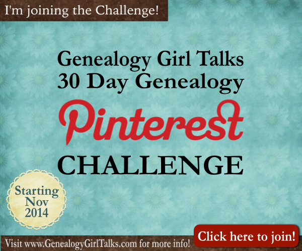 I'm joining the 30 Day Genealogy Pinterest Challenge by Genealogy Girl Talks! Click the pin to learn more and join! Pin it to share with others!