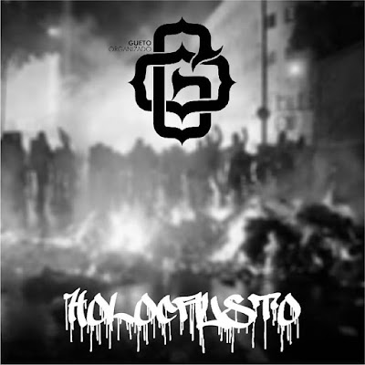 "Ouça o single ""Holocausto"" do grupo Gueto Organizado !"