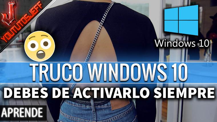 El Truco de WINDOWS 10 que debes Activar siempre