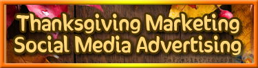 FREE Thanksgiving Marketing Tips - Social Media Advertising - Targeting Pro