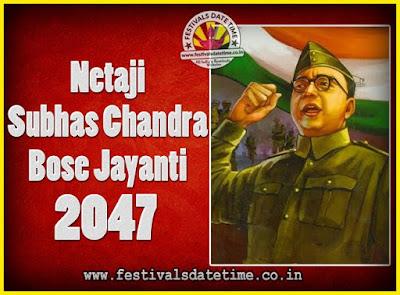 2047 Netaji Subhas Chandra Bose Jayanti Date, 2047 Subhas Chandra Bose Jayanti Calendar