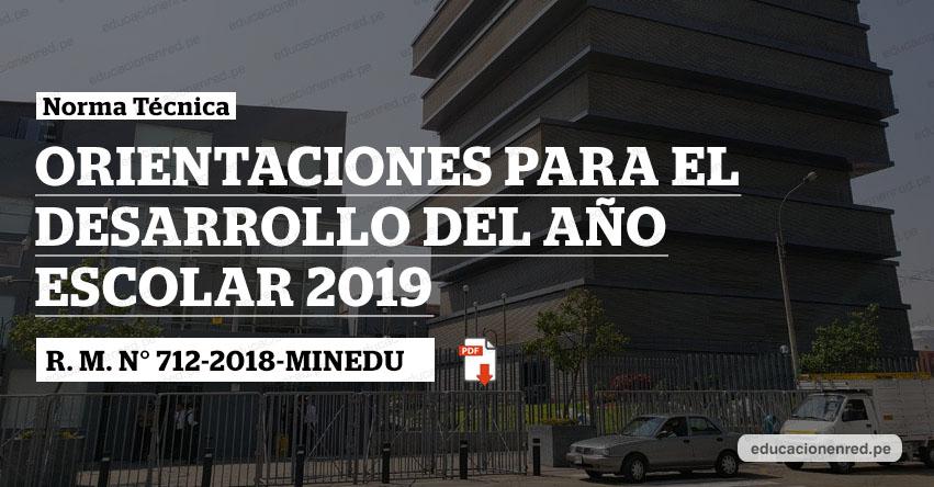 MINEDU publicó Anexos de la Norma Técnica «Orientaciones para el Desarrollo del Año Escolar 2019» (R. M. N° 712-2018-MINEDU) www.minedu.gob.pe