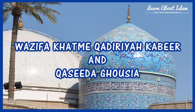 Wazifa Khatme Qadiriyah Kabeer - Qaseeda Ghousia in English with Meaning