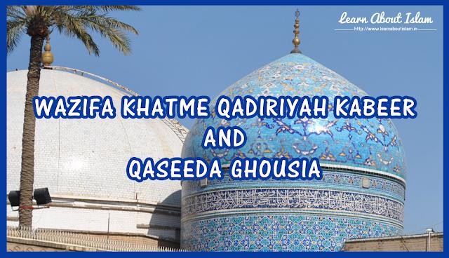 Wazifa Khatme Qadiriyah Kabeer - Qaseeda Ghousia in English with Meaning