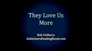 The actions of a person living with dementia tell us they love us more.