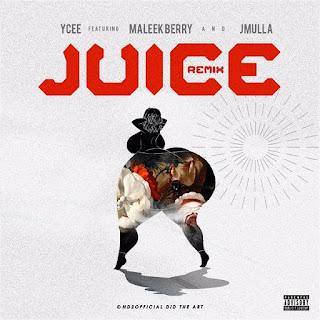 YCee - Juice (Remix) [feat. Maleek Berry & JMulla]
