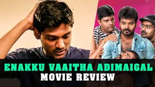 Enaku Vaaitha Adimaigal Review