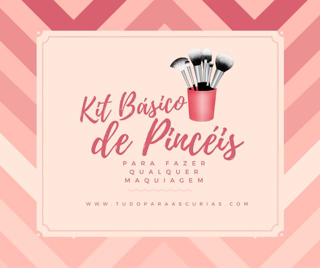 Especial: Kit Básico de Pincéis para fazer qualquer maquiagem.