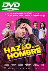 Hazlo como hombre (2017) DVDRip Latino AC3 2.0