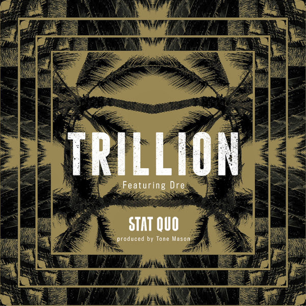 Stat Quo - Trillion (feat. Dre) - Single  Cover