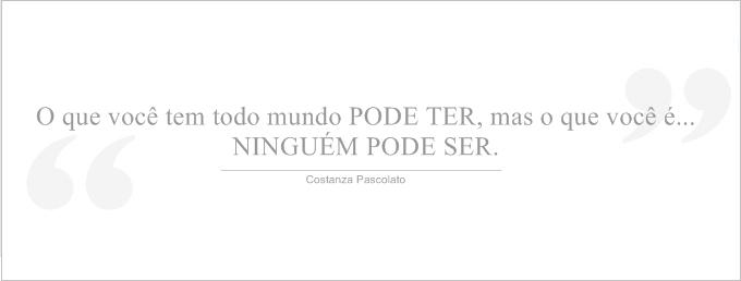 Renata Fonseca Frase De Constanza Pascolato