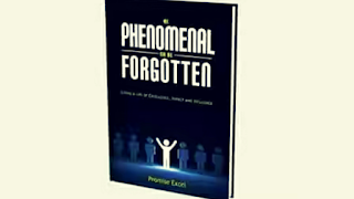 Be Phenomenal or Be FORGOTTEN By Promise Excel