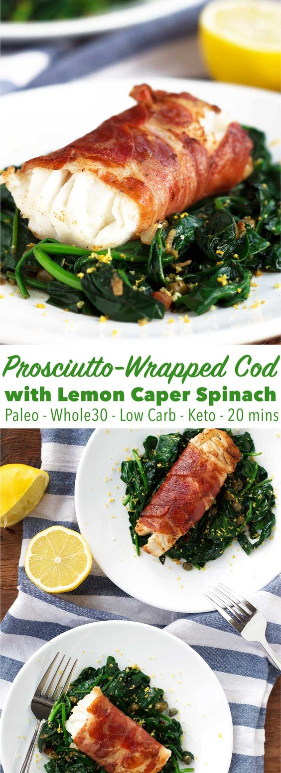 PROSCIUTTO-WRAPPED COD WITH LEMON CAPER SPINACH