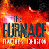Review: The Furnace by Timothy S. Johnston