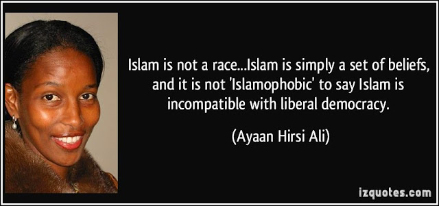 http://4.bp.blogspot.com/-_sykT4ub6-Y/VV40zKMZuqI/AAAAAAAAAJM/exAHSOSoUpE/s1600/quote-islam-is-not-a-race-islam-is-simply-a-set-of-beliefs-and-it-is-not-islamophobic-to-say-islam-ayaan-hirsi-ali-206440.jpg