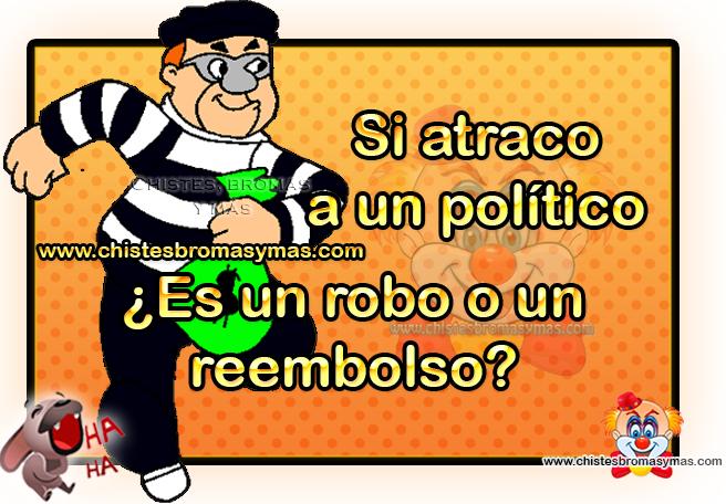 Si atraco a un político ¿Es un robo o un reembolso?