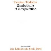 """""""Symbolisme et interprétation"""" - T. Todorov"""