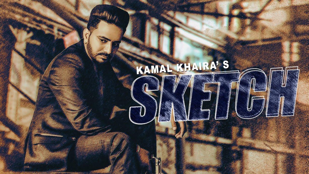 Sketch Lyrics, Kamal Khaira