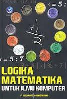 Logika Matematika Untuk Ilmu Komputer Pengarang : F. Soesianto & Djoni Dwijono Penerbit : Andi