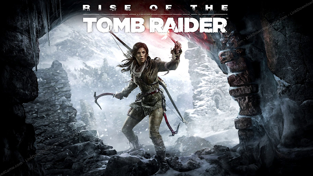Link Download Game Rise Of The Tomb Raider ( Rise Of The Tomb Raider Free Download )