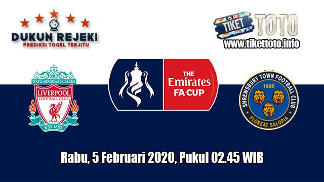 Prediksi FA Cup Liverpool VS Shrewsbury Town 5 Februari 2020