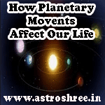 How movement of planets affect our life, how human being is affected by planets?, power of planets in human life.
