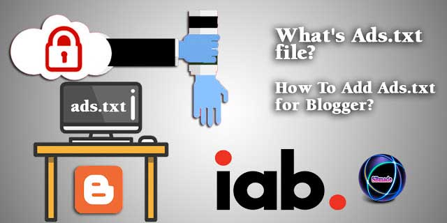What's Ads.txt file? How To Add Ads.txt for Blogger?