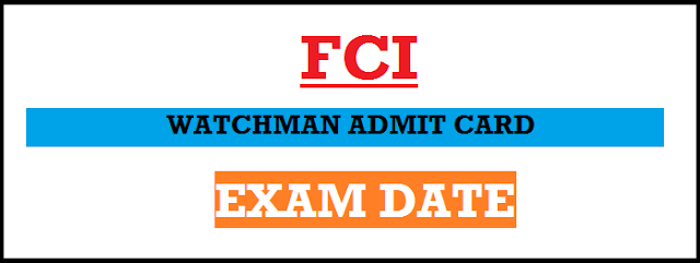 FCI Admit Card 2018 – Watchman Written Test And PET Exam Date