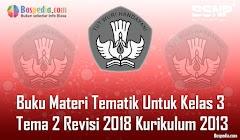 Lengkap -  Buku Materi Tematik Untuk Kelas 3 Tema 2 Revisi 2018 Kurikulum 2013