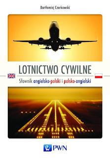 Lotnictwo cywilne. Słownik angielsko-polski i polsko-angielski