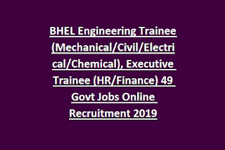 BHEL Engineering Trainee (Mechanical, Civil, Electrical, Chemical), Executive Trainee (HR, Finance) 49 Govt Jobs Online Recruitment 2019