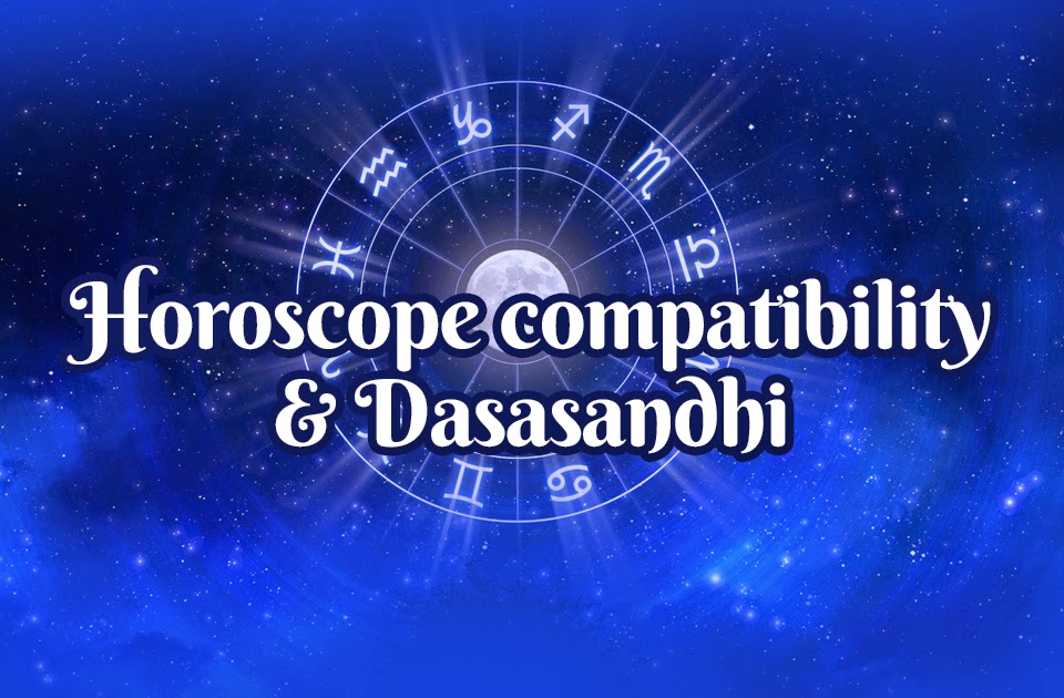 Horoscope compatibility & Dasasandhi