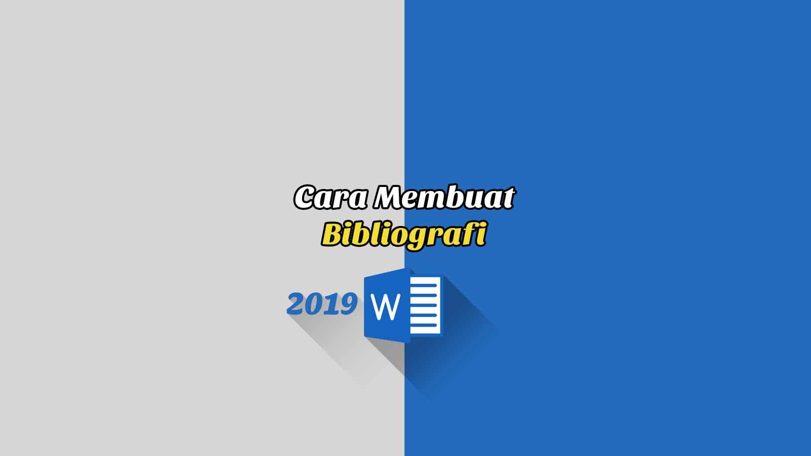 Cara Membuat Bibliografi (Daftar Pustaka) - Word 2019