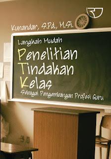 Langkah Mudah Penelitian Tindakan Kelas Sebagai Pengembangan Profesi Guru