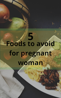pregnant  woman need to avoid below listed