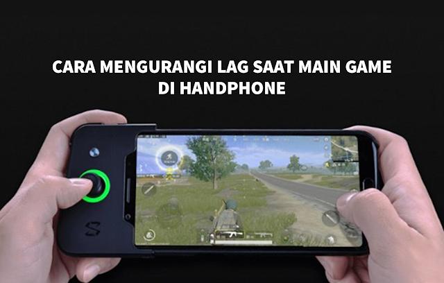 Cara Mengurangi Lag Saat Main Game DI Handphone