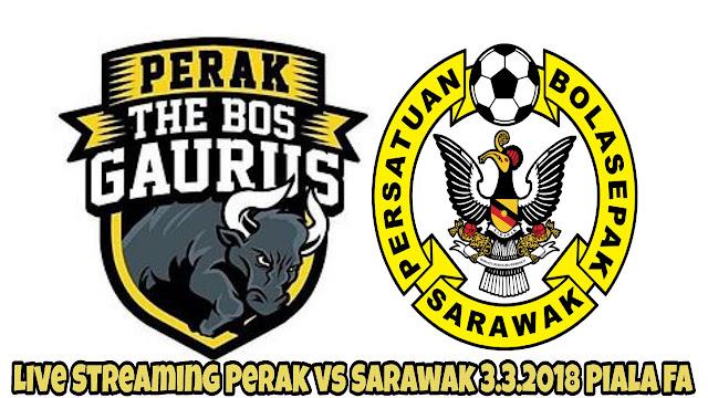 Live Streaming Perak vs Sarawak 3.3.2018 Piala FA
