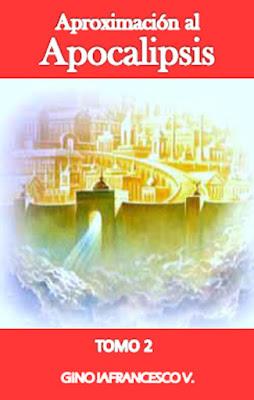 Gino Iafrancesco V.-Aproximación Al Apocalipsis-Tomo 2-