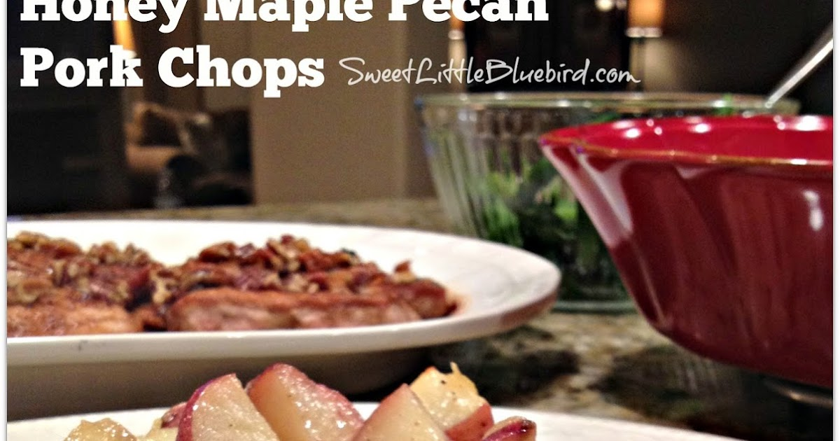 Sweet Little Bluebird: Honey Maple Pecan Pork Chops