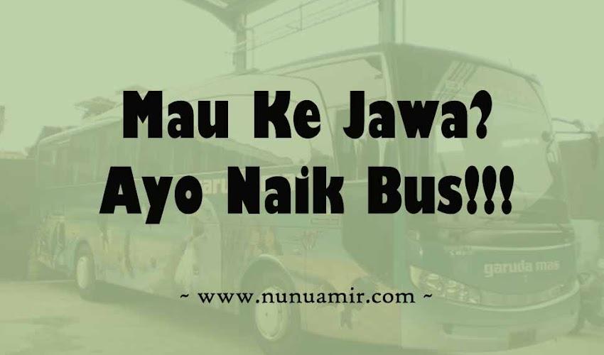 Mau Ke Jawa? Ayo Naik Bus!