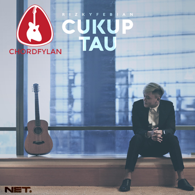 Lirik dan Chord Kunci Gitar Cukup Tau - Rizky Febian