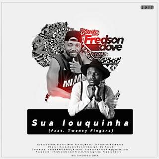 Fredson Dove Feat. Twenty Fingers - Sua Louquinha (Prod. TroubleMaker Beatz & Bom Track)