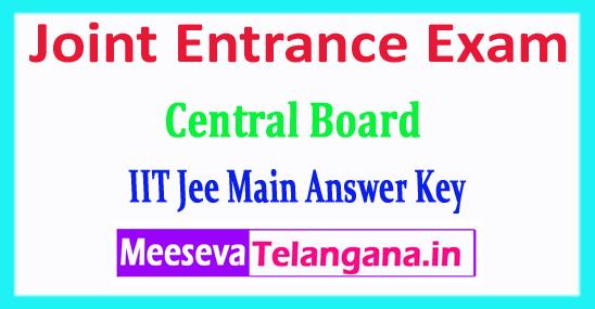 JEE Main Central Board Joint Entrance Exam JEE Main Answer Key 2018